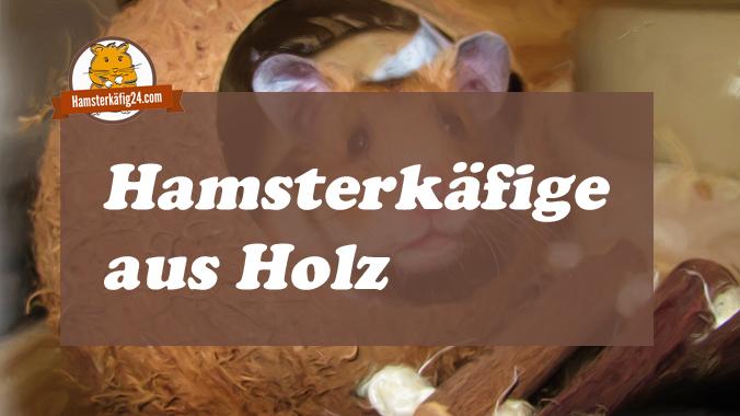 Hamsterkäfige aus Holz