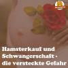 Hamsterkauf-Schwangerschaft
