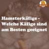 Hamsterkäfige